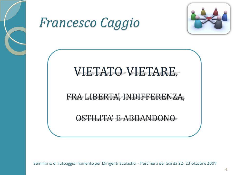 Francesco Caggio 4 Seminario di autoaggiornamento per Dirigenti Scolastici - Peschiera del Garda 22- 23 ottobre 2009