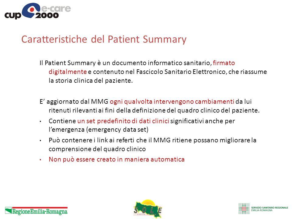 Caratteristiche del Patient Summary Il Patient Summary è un documento informatico sanitario, firmato digitalmente e contenuto nel Fascicolo Sanitario