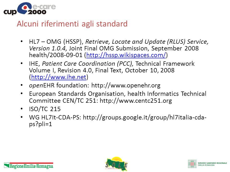 Alcuni riferimenti agli standard HL7 – OMG (HSSP), Retrieve, Locate and Update (RLUS) Service, Version 1.0.4, Joint Final OMG Submission, September 20
