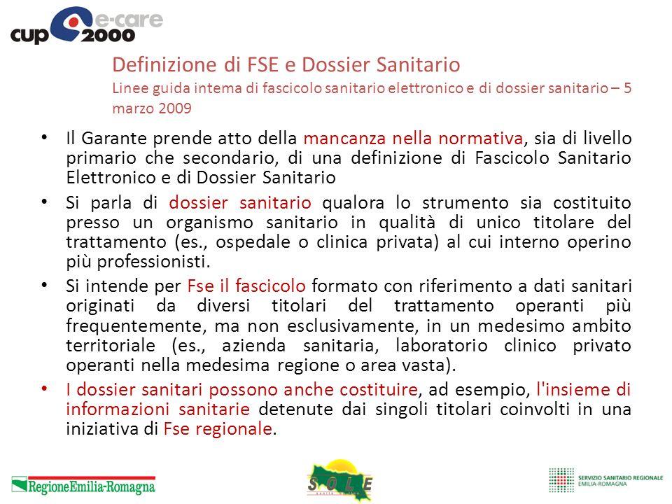 Definizione di FSE e Dossier Sanitario Linee guida intema di fascicolo sanitario elettronico e di dossier sanitario – 5 marzo 2009 Il Garante prende a