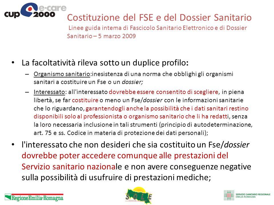 Costituzione del FSE e del Dossier Sanitario Linee guida intema di Fascicolo Sanitario Elettronico e di Dossier Sanitario – 5 marzo 2009 La facoltativ