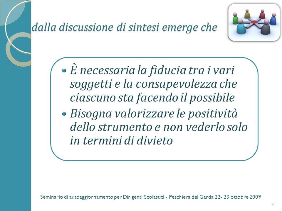 dalla discussione di sintesi emerge che 4 Seminario di autoaggiornamento per Dirigenti Scolastici - Peschiera del Garda 22- 23 ottobre 2009