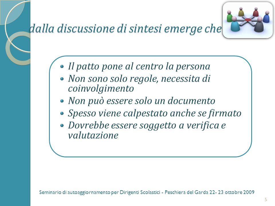 dalla discussione di sintesi emerge che 5 Seminario di autoaggiornamento per Dirigenti Scolastici - Peschiera del Garda 22- 23 ottobre 2009