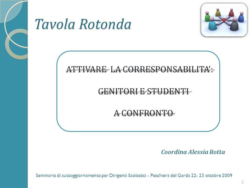 Tavola Rotonda 5 Seminario di autoaggiornamento per Dirigenti Scolastici - Peschiera del Garda 22- 23 ottobre 2009 Coordina Alessia Rotta