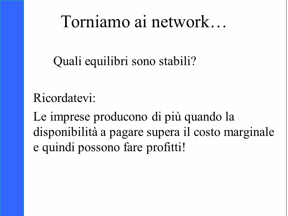 Copyright SDA Bocconi 2005 Competing Technologies, Network Externalities …n 45 Quali equilibri sono stabili.