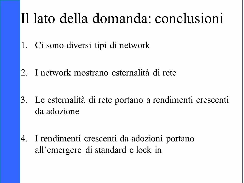 Copyright SDA Bocconi 2005 Competing Technologies, Network Externalities …n 48 Il lato della domanda: conclusioni 1.Ci sono diversi tipi di network 2.