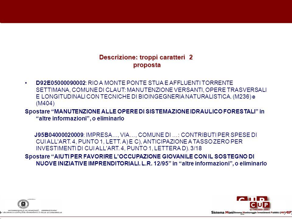 Descrizione: troppi caratteri 2 proposta D92E05000090002: RIO A MONTE PONTE STUA E AFFLUENTI TORRENTE SETTIMANA, COMUNE DI CLAUT: MANUTENZIONE VERSANT