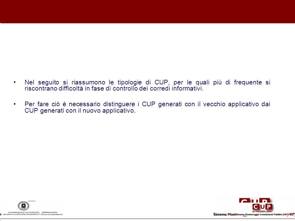 Nel seguito si riassumono le tipologie di CUP, per le quali più di frequente si riscontrano difficoltà in fase di controllo dei corredi informativi. P