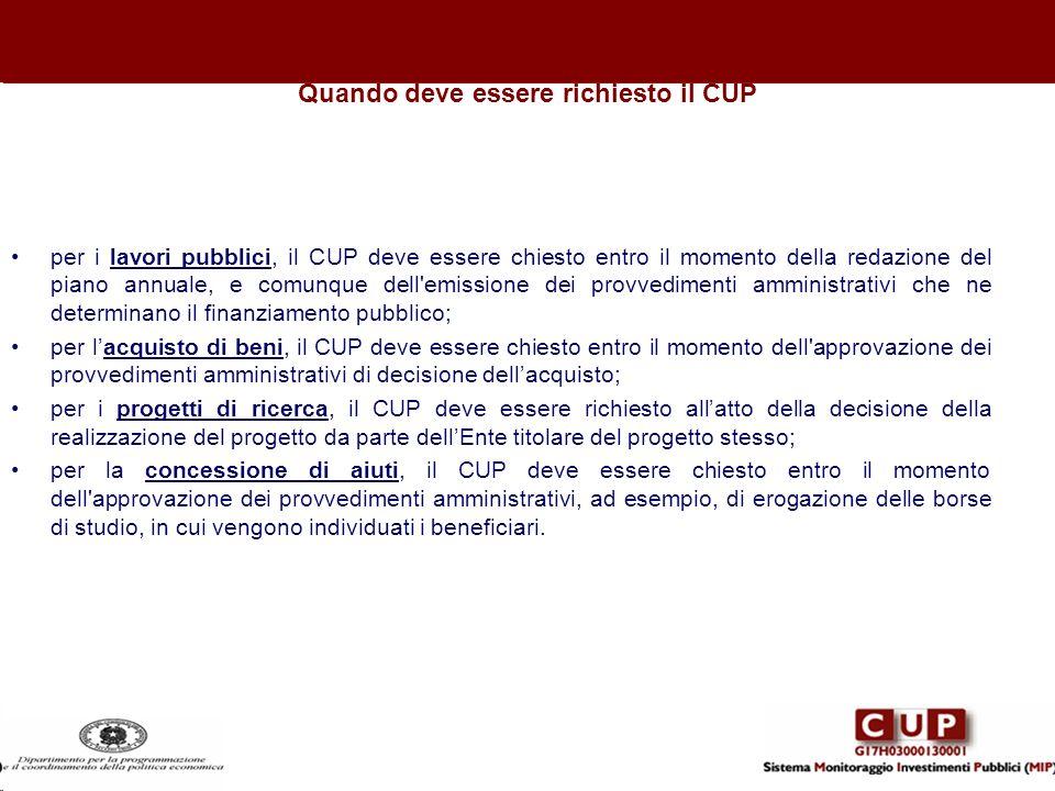 Quando deve essere richiesto il CUP per i lavori pubblici, il CUP deve essere chiesto entro il momento della redazione del piano annuale, e comunque d