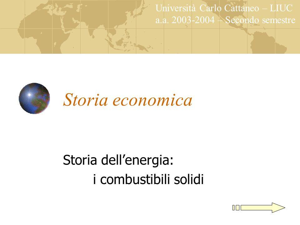 Storia economica a.a. 2003-2004 Bibliografia C.Bardini, Senza carbone nelletà del vapore, Milano, Bruno Mondadori, 1998 J.G.Clark, The Political Econo