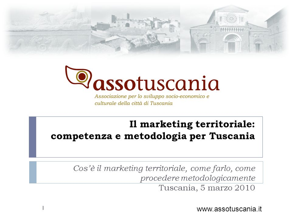 Il marketing territoriale: competenza e metodologia per Tuscania Cosè il marketing territoriale, come farlo, come procedere metodologicamente Tuscania