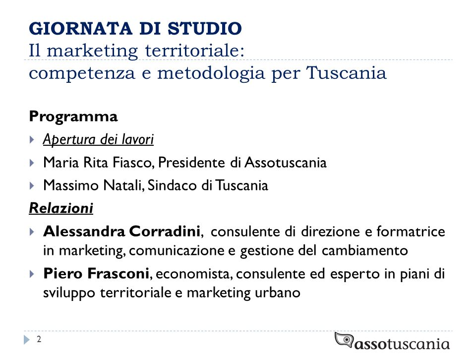 GIORNATA DI STUDIO Il marketing territoriale: competenza e metodologia per Tuscania Programma Apertura dei lavori Maria Rita Fiasco, Presidente di Ass