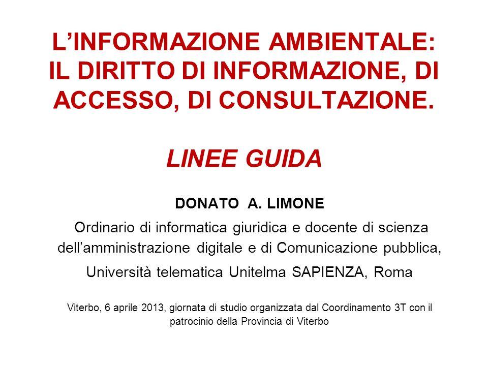 LINFORMAZIONE AMBIENTALE: IL DIRITTO DI INFORMAZIONE, DI ACCESSO, DI CONSULTAZIONE.