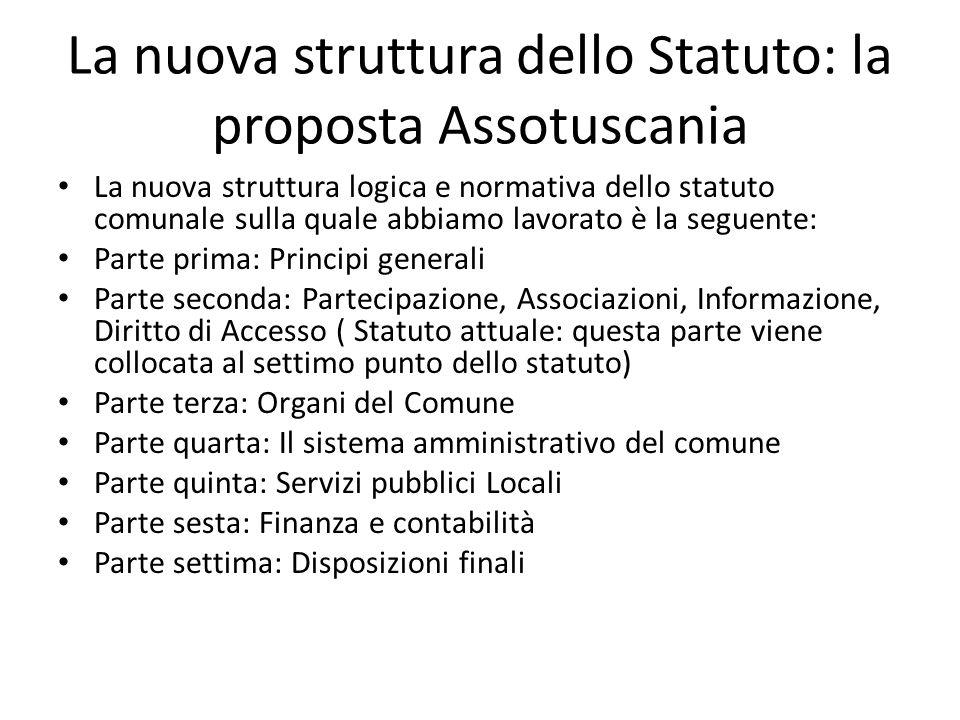 La nuova struttura dello Statuto: la proposta Assotuscania La nuova struttura logica e normativa dello statuto comunale sulla quale abbiamo lavorato è