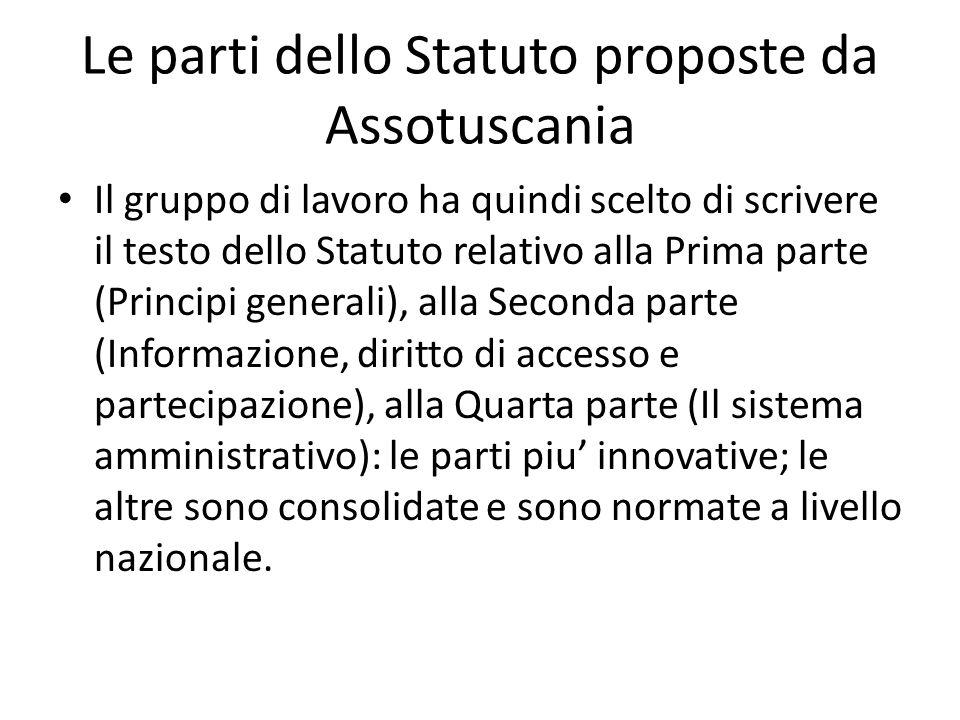Le parti dello Statuto proposte da Assotuscania Il gruppo di lavoro ha quindi scelto di scrivere il testo dello Statuto relativo alla Prima parte (Pri