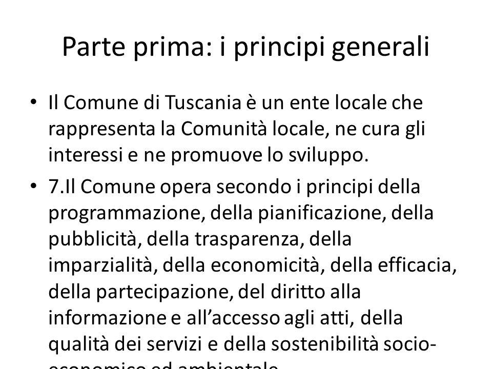 Parte prima: i principi generali Il Comune di Tuscania è un ente locale che rappresenta la Comunità locale, ne cura gli interessi e ne promuove lo svi