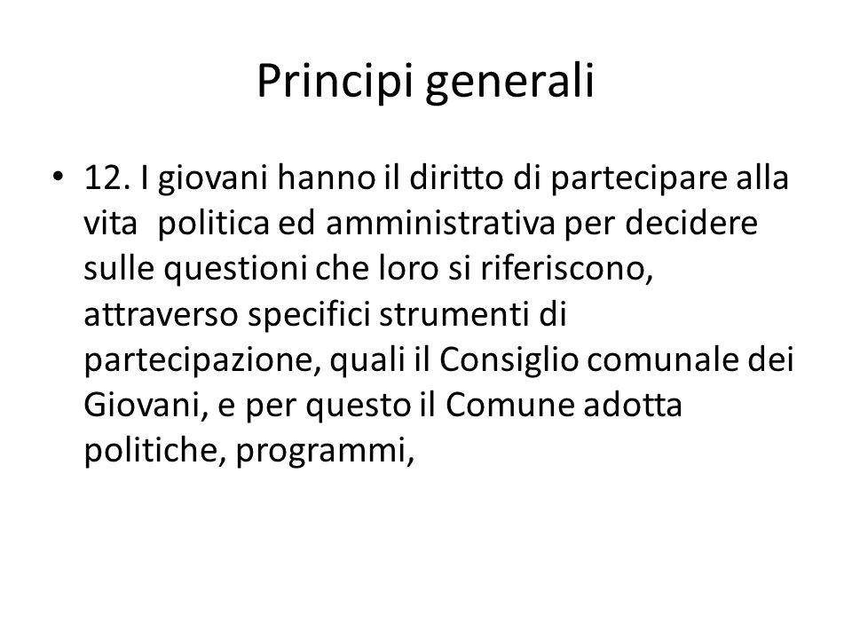 Principi generali 12. I giovani hanno il diritto di partecipare alla vita politica ed amministrativa per decidere sulle questioni che loro si riferisc