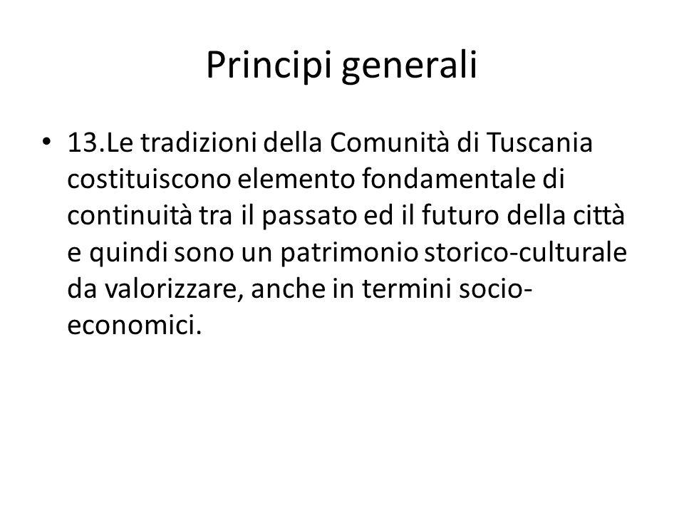 Principi generali 13.Le tradizioni della Comunità di Tuscania costituiscono elemento fondamentale di continuità tra il passato ed il futuro della citt