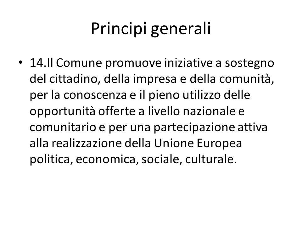 Principi generali 14.Il Comune promuove iniziative a sostegno del cittadino, della impresa e della comunità, per la conoscenza e il pieno utilizzo del