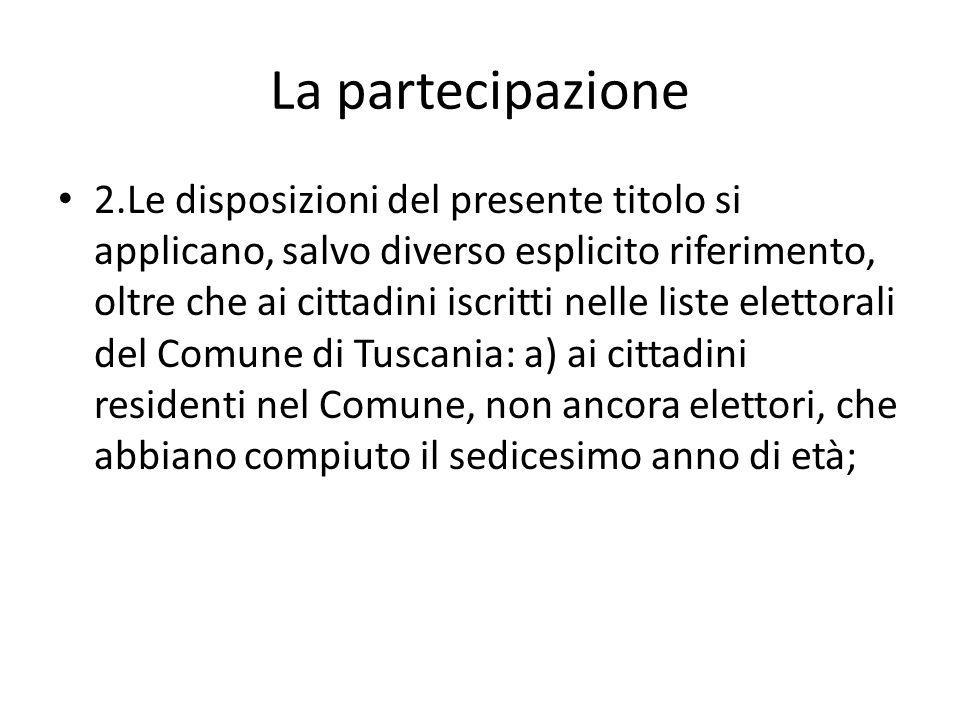 La partecipazione 2.Le disposizioni del presente titolo si applicano, salvo diverso esplicito riferimento, oltre che ai cittadini iscritti nelle liste