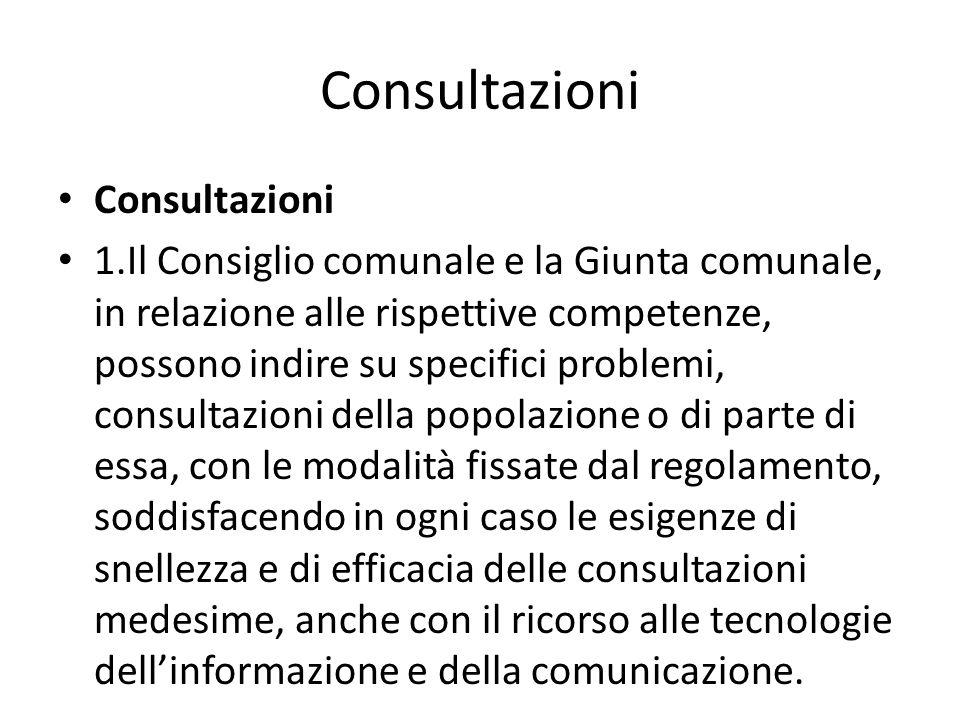 Consultazioni 1.Il Consiglio comunale e la Giunta comunale, in relazione alle rispettive competenze, possono indire su specifici problemi, consultazio