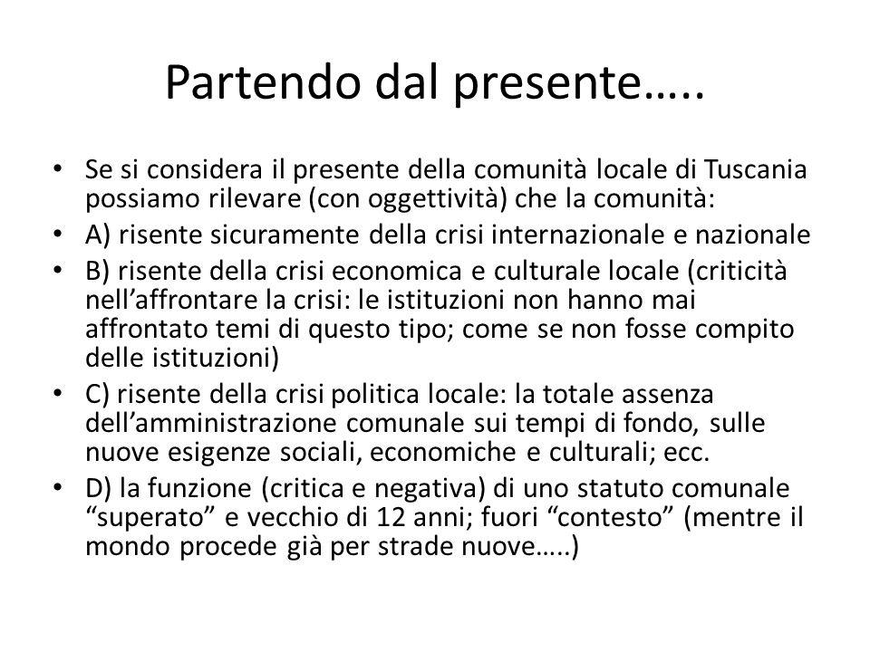 Piano strategico Tuscania 2020 e Nuovo Statuto comunale Esiste una stretta correlazione tra un piano strategico per la Tuscania del 2020 (piano allineato alle politiche comunitarie, nazionali, regionali…) e la esigenza di un nuovo Statuto comunale che serve per progettare il futuro Infatti, lo statuto in un comune svolge la funzione che si puo paragonare a quella della Carta costituzionale nazionale: principi e regole fondamentali per organizzare la comunità locale in un nuovo contesto