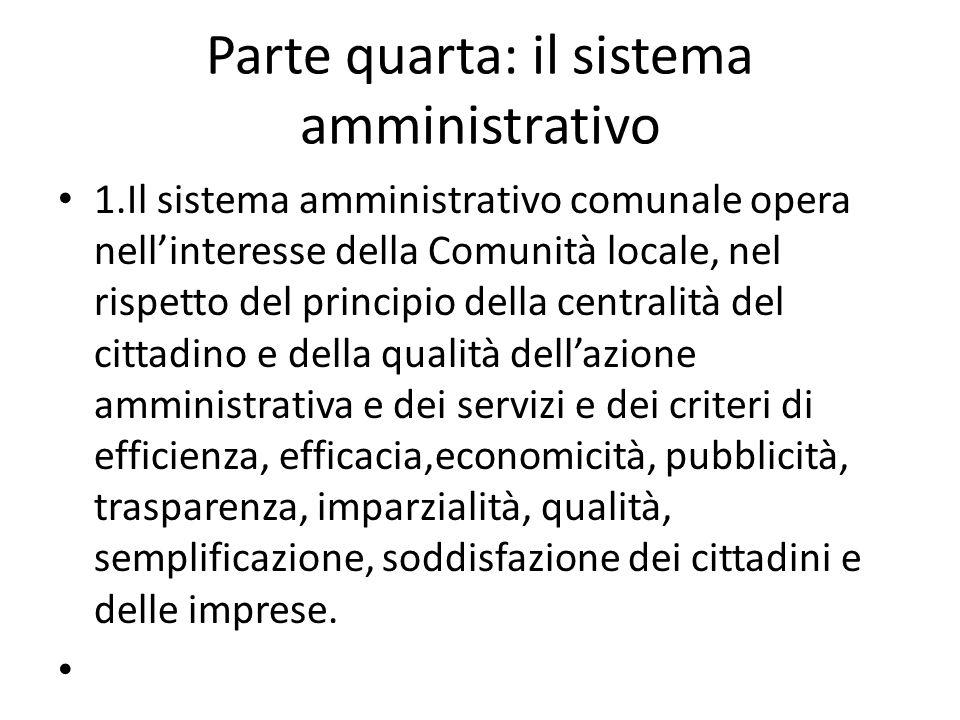 Parte quarta: il sistema amministrativo 1.Il sistema amministrativo comunale opera nellinteresse della Comunità locale, nel rispetto del principio del