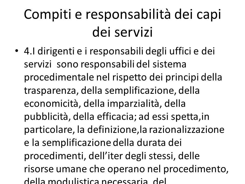 Compiti e responsabilità dei capi dei servizi 4.I dirigenti e i responsabili degli uffici e dei servizi sono responsabili del sistema procedimentale n