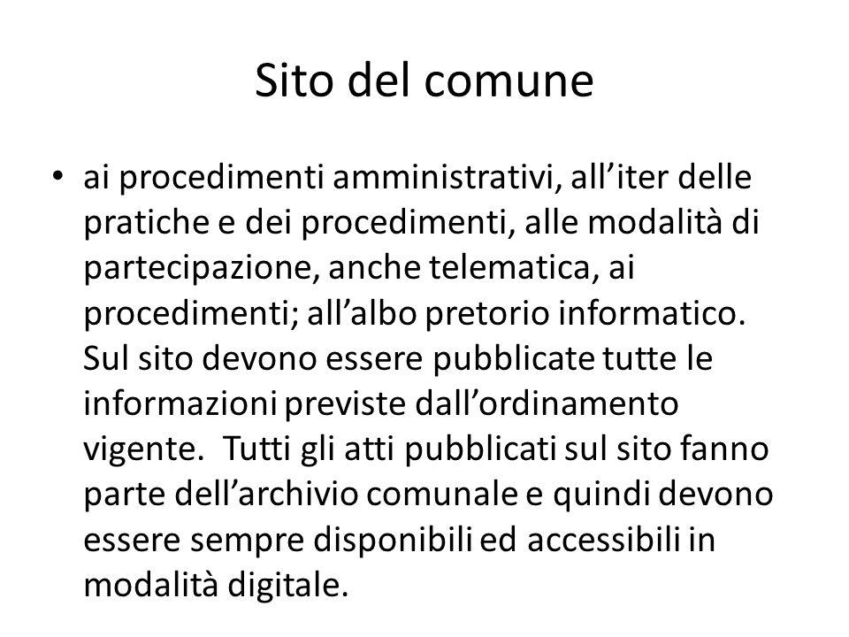 Sito del comune ai procedimenti amministrativi, alliter delle pratiche e dei procedimenti, alle modalità di partecipazione, anche telematica, ai proce