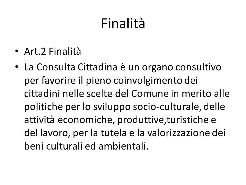 Finalità Art.2 Finalità La Consulta Cittadina è un organo consultivo per favorire il pieno coinvolgimento dei cittadini nelle scelte del Comune in mer