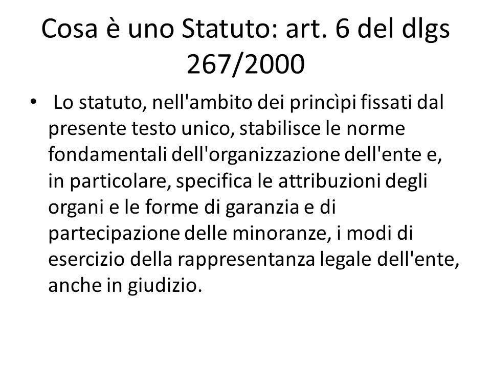 Cosa è uno Statuto: art. 6 del dlgs 267/2000 Lo statuto, nell'ambito dei princìpi fissati dal presente testo unico, stabilisce le norme fondamentali d