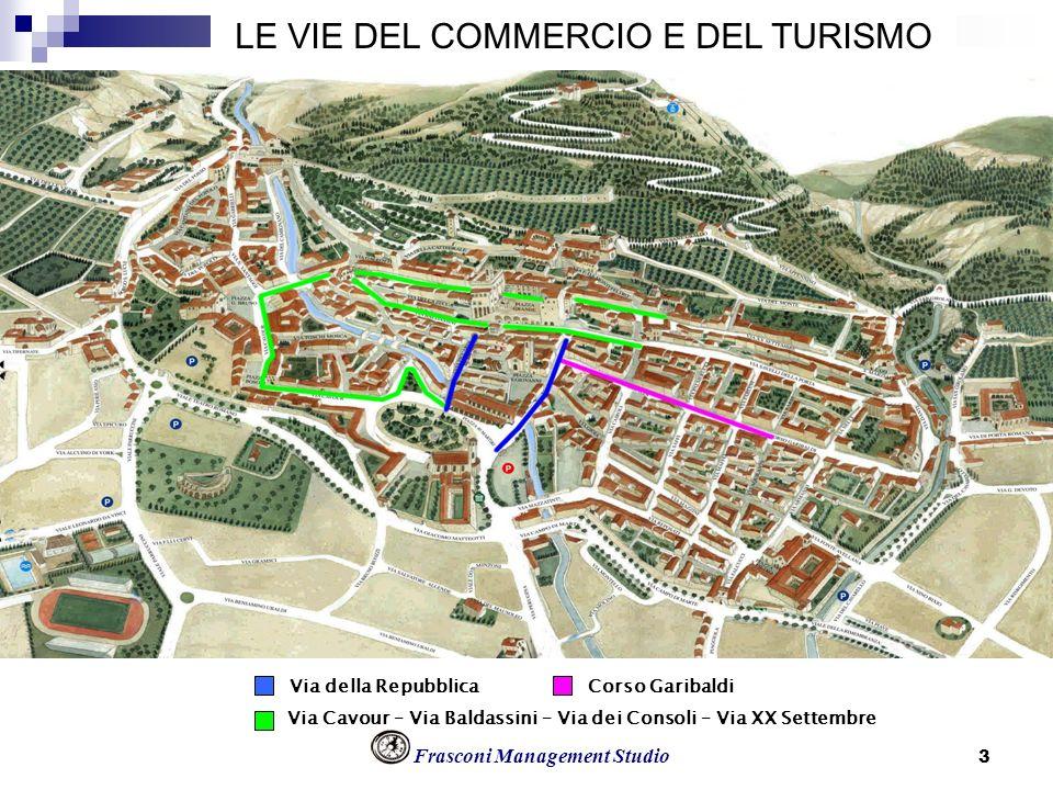Frasconi Management Studio 3 LE VIE DEL COMMERCIO E DEL TURISMO Via Cavour – Via Baldassini – Via dei Consoli – Via XX Settembre Via della RepubblicaC