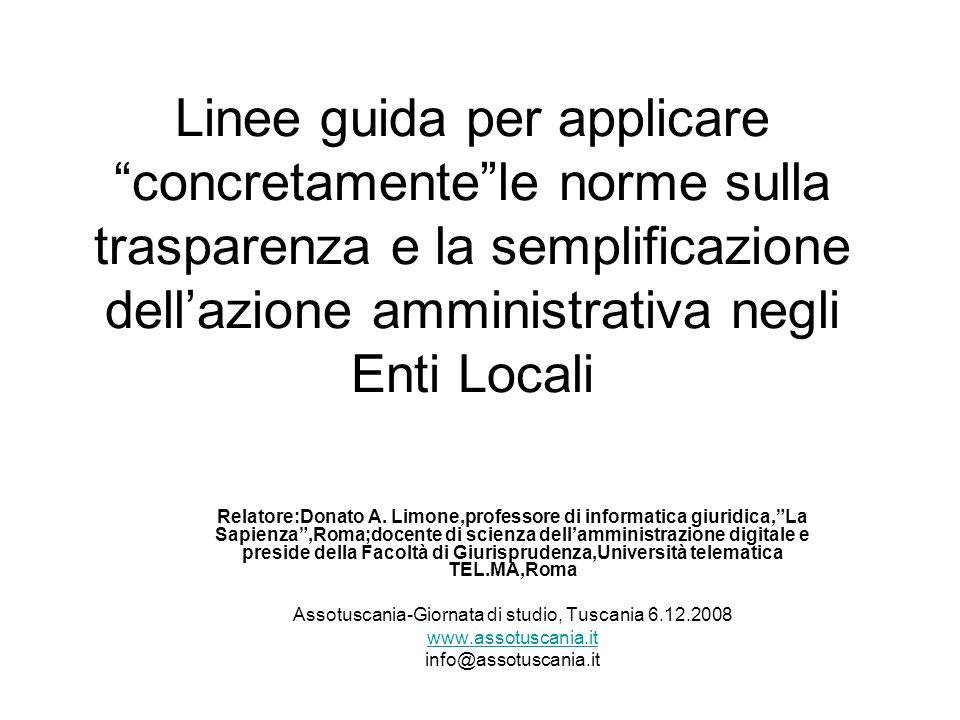 Linee guida per applicare concretamentele norme sulla trasparenza e la semplificazione dellazione amministrativa negli Enti Locali Relatore:Donato A.