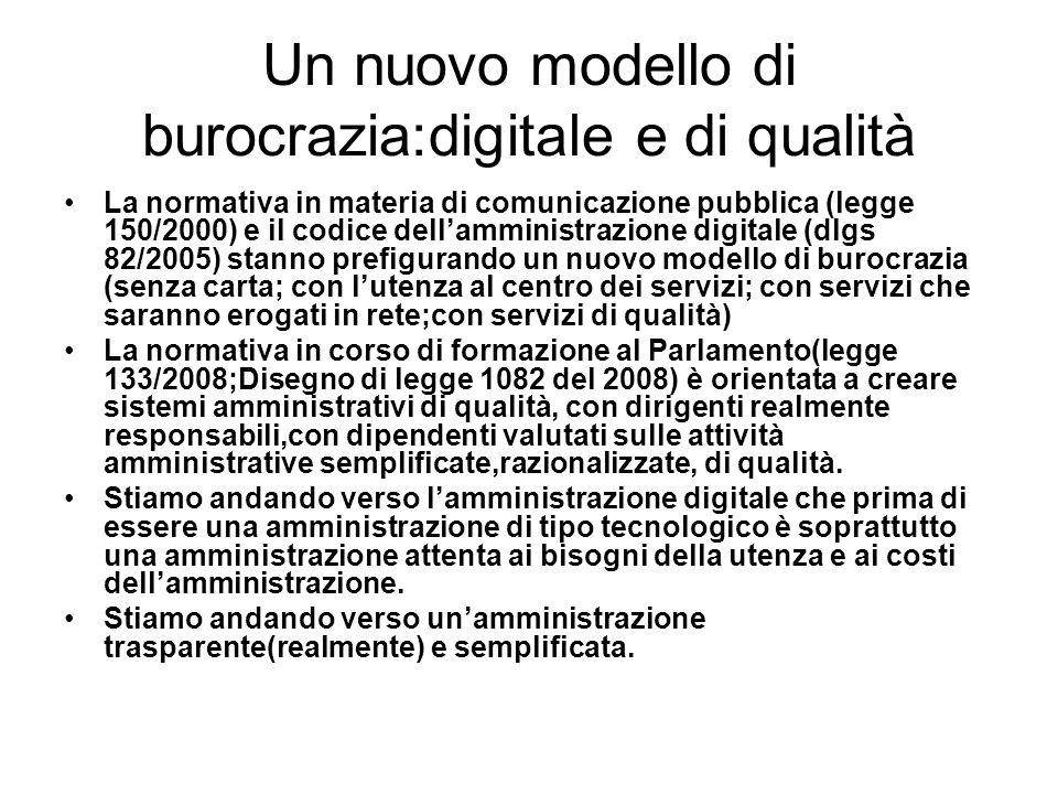 Un nuovo modello di burocrazia:digitale e di qualità La normativa in materia di comunicazione pubblica (legge 150/2000) e il codice dellamministrazion