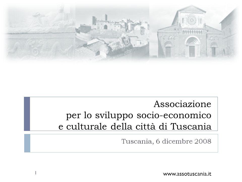 Associazione per lo sviluppo socio-economico e culturale della città di Tuscania Tuscania, 6 dicembre 2008 www.assotuscania.it 1