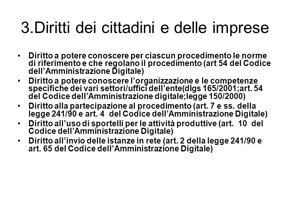 3.Diritti dei cittadini e delle imprese Diritto a potere conoscere per ciascun procedimento le norme di riferimento e che regolano il procedimento (ar