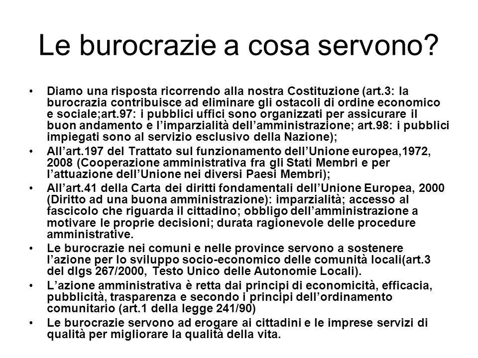 Le burocrazie a cosa servono? Diamo una risposta ricorrendo alla nostra Costituzione (art.3: la burocrazia contribuisce ad eliminare gli ostacoli di o