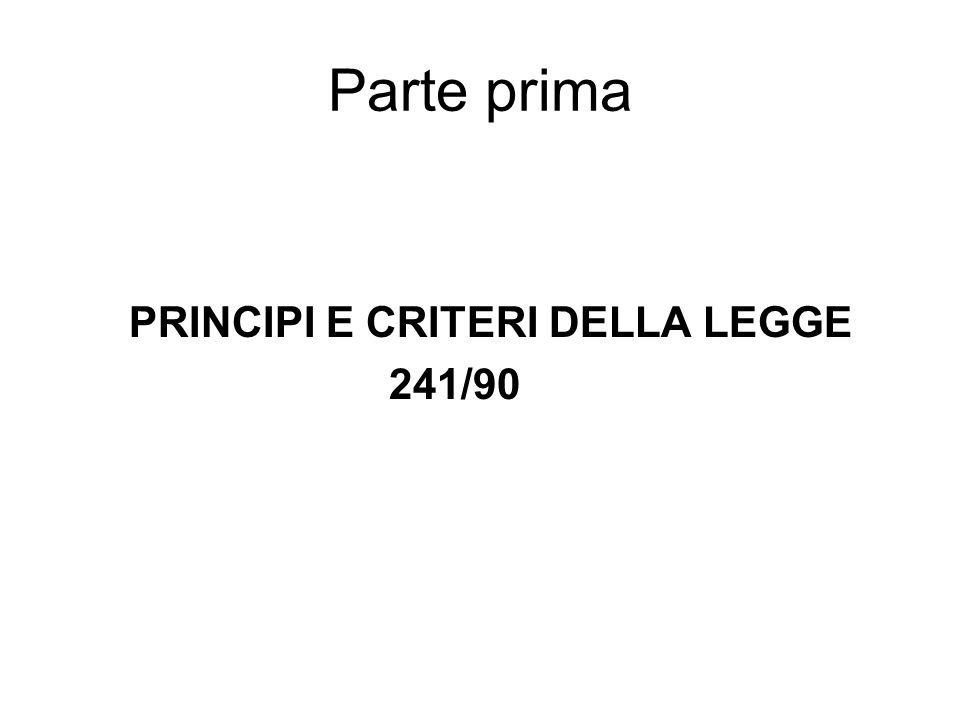 Parte prima PRINCIPI E CRITERI DELLA LEGGE 241/90