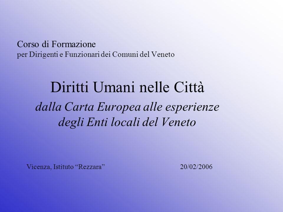 Corso di Formazione per Dirigenti e Funzionari dei Comuni del Veneto Diritti Umani nelle Città dalla Carta Europea alle esperienze degli Enti locali d