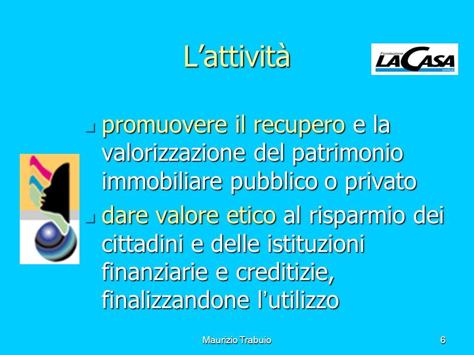 Maurizio Trabuio6 promuovere il recupero e la valorizzazione del patrimonio immobiliare pubblico o privato promuovere il recupero e la valorizzazione