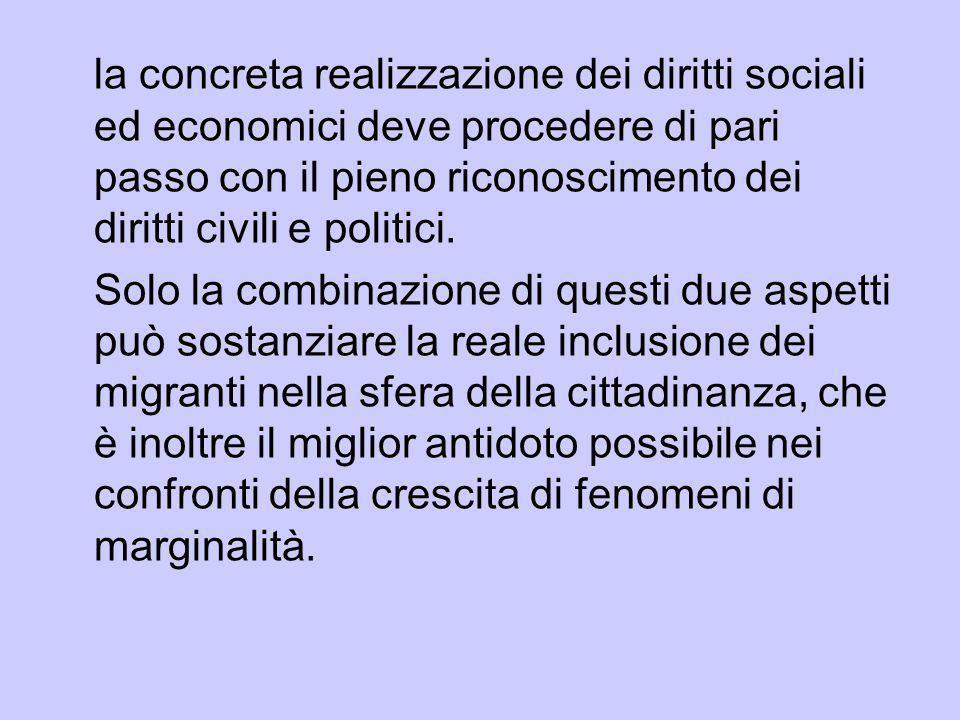 la concreta realizzazione dei diritti sociali ed economici deve procedere di pari passo con il pieno riconoscimento dei diritti civili e politici.