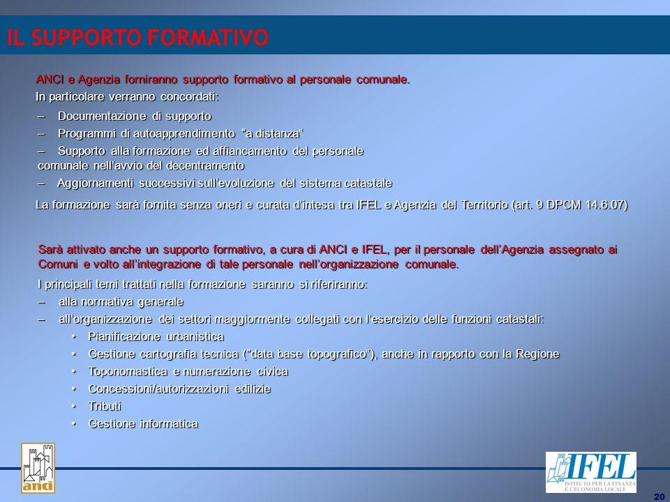 20 IL SUPPORTO FORMATIVO ANCI e Agenzia forniranno supporto formativo al personale comunale.
