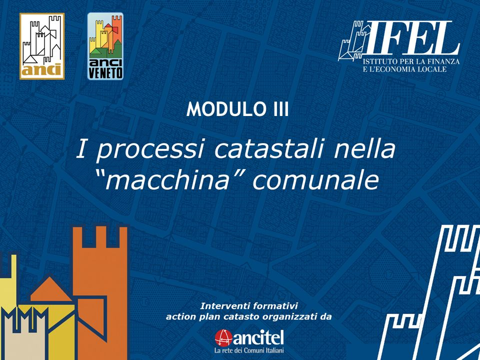 1 Action Plan Catasto ai Comuni - www.catastoaicomuni.it MODULO III