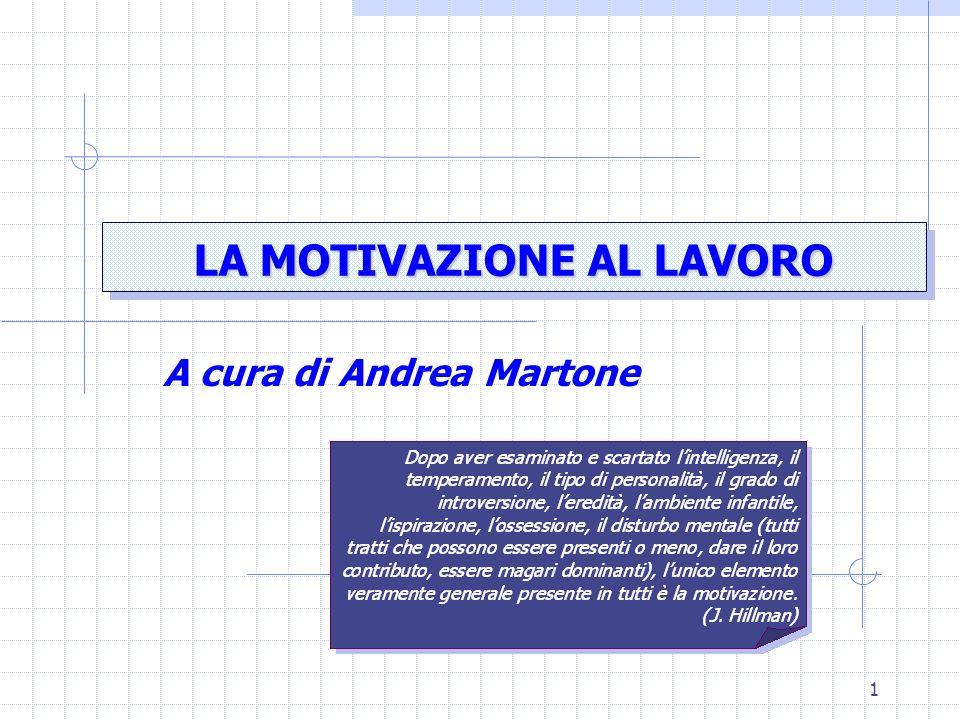1 LA MOTIVAZIONE AL LAVORO A cura di Andrea Martone