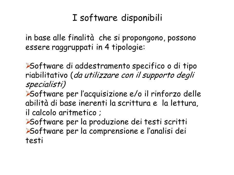 I software disponibili in base alle finalità che si propongono, possono essere raggruppati in 4 tipologie: Software di addestramento specifico o di ti