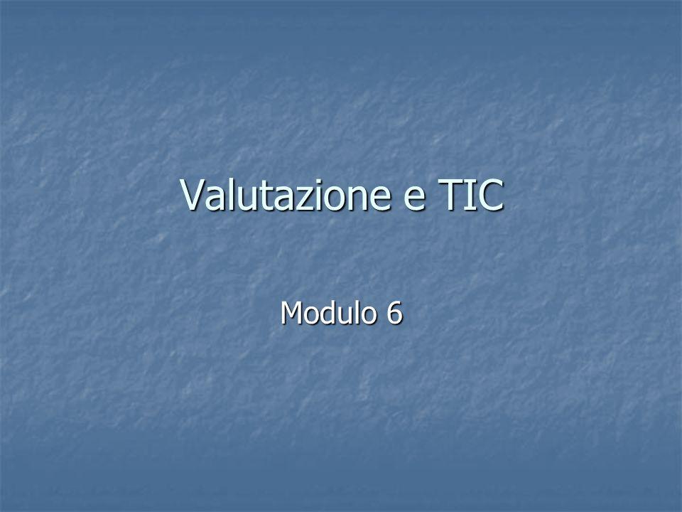Valutazione e TIC Modulo 6