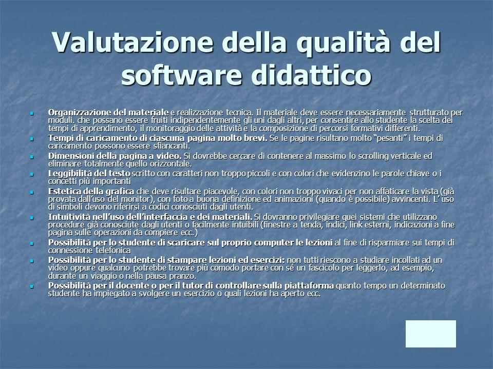 Valutazione della qualità del software didattico Organizzazione del materiale e realizzazione tecnica. Il materiale deve essere necessariamente strutt