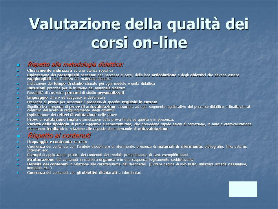Valutazione della qualità dei corsi on-line Rispetto alla metodologia didattica: Rispetto alla metodologia didattica: Chiaramente indirizzati ad una u