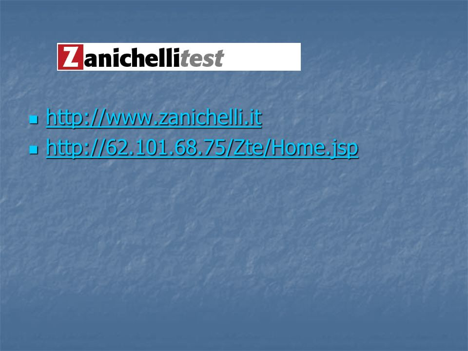 http://www.zanichelli.it http://www.zanichelli.it http://www.zanichelli.it http://62.101.68.75/Zte/Home.jsp http://62.101.68.75/Zte/Home.jsp http://62