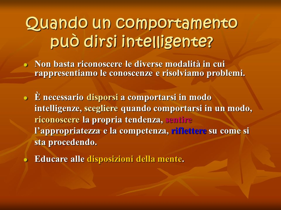 Quando un comportamento può dirsi intelligente? Non basta riconoscere le diverse modalità in cui rappresentiamo le conoscenze e risolviamo problemi. È